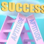 The Difference Between Aptitude and Attitude in Relation to Success